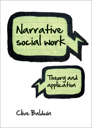 Narrative Social Work: Theory and Application Clive Baldwin