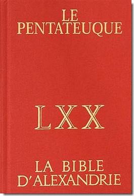 Le Pentateuque, LXX, La Bible dAlexandrie  by  Anonymous