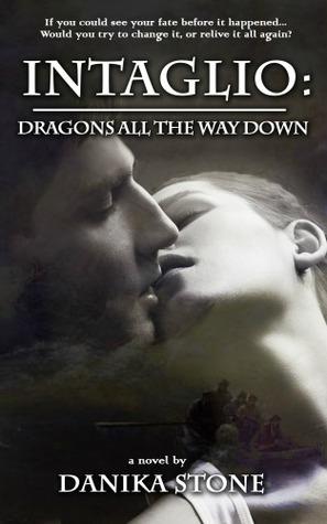 Intaglio: Dragons All The Way Down (Intaglio, #2) Danika Stone