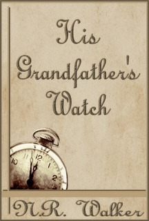 His Grandfather's Watch (2012) by N.R. Walker