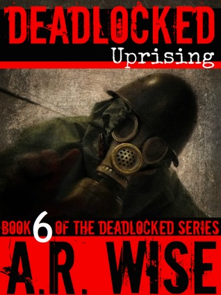 Deadlocked 6 (Deadlocked #6)  - A.R. Wise