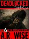 Uprising (Deadlocked, #6)