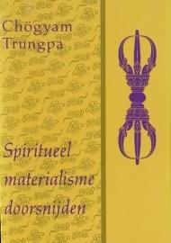 Spiritueel materialisme doorsnijden  by  Chögyam Trungpa
