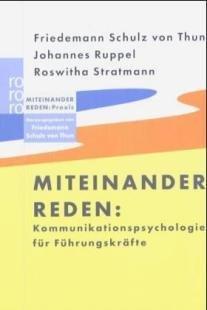 Miteinander Reden. Kommunikationspsychologie Für Führungskräfte. Miteinander Reden: Praxis Friedemann Schulz von Thun