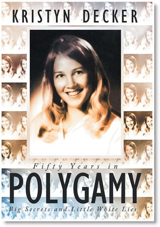 Fifty Years in Polygamy by Kristyn Decker