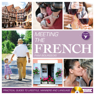 Meeting the French  by  Pam Bourgeois
