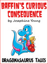 Baffin's Curious Consequence (Dragonasaurus Tales)