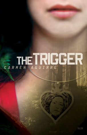 The Trigger  by  Carmen Aguirre