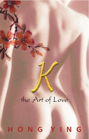 Book Review: Hong Ying's K: The Art of Love