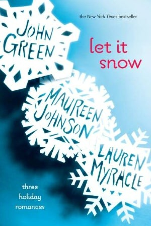 Let it Snow by Maureen Johnson, John Green and Lauren Miracle