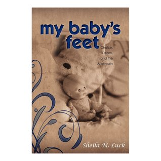 My Baby's Feet (Choice, Death and the Aftermath)