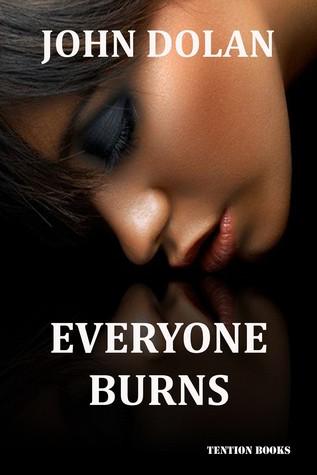 Everyone Burns (Time, Blood and Karma, #1)