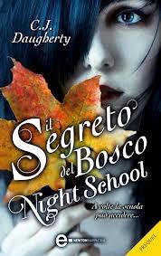 Il segreto del bosco. Night School: il prequel