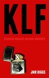 KLF: Chaos Magic Music Money
