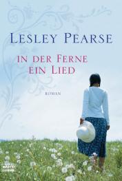 In Der Ferne Ein Lied Roman Lesley Pearse