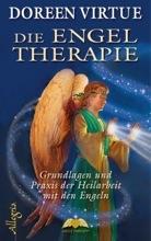 Die Engeltherapie. Grundlagen und Praxis der Heilarbeit