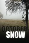 October Snow by Jenna Brooks