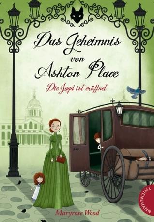 Das Geheimnis von Ashton Place: Die Jagd ist eröffnet (2012) by Maryrose Wood