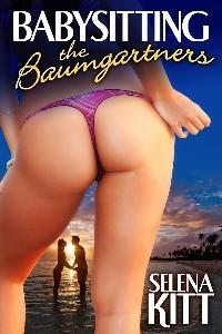 Babysitting the Baumgartners (2000) by Selena Kitt