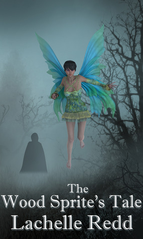 The Wood Sprite's Tale by Lachelle Redd