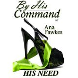 His Need (By His Command, #2) Ana W. Fawkes