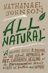 All Natural by Nathanael Johnson