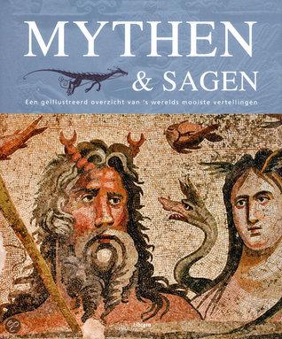 Mythen en Sagen: Een geïllustreerd overzicht van s werelds mooiste vertellingen Tony Allan
