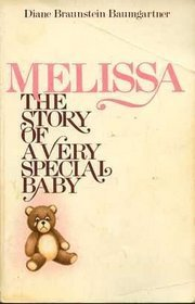 Melissa, the Story of a Very Special Baby Diane Baumgartner