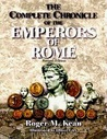 The Complete Chronicle Of The Emperors Of Rome
