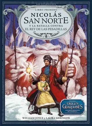 Nicolás San Norte y la batalla contra el Rey de las Pesadillas  by  William Joyce