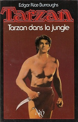Tarzan dans la jungle (Tarzan, #6) Edgar Rice Burroughs