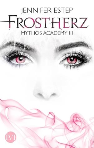 Frostherz (Mythos Academy, #3)