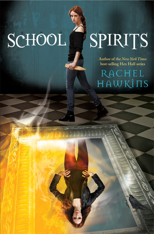 School Spirits (School Spirits #1) by Rachel Hawkins - out  May 14th 2013