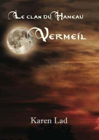 Vermeil (Le Clan du Hameau, #4)  by  Karen Lad