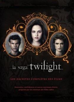 La saga Twilight : les archives complètes des films Robert Abele