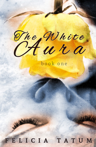 Student Review: The White Aura (White Aura #1) by Felicia Tatum