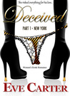 Deceived - Part 1 New York (Deceived, #1)