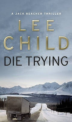 Die Trying : Lee Child