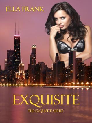 Exquisite (Exquisite #1) - Ella Frank