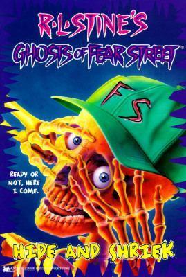 Hide and Shriek (Ghosts of Fear Street, #1)