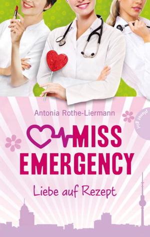 Liebe auf Rezept (Miss Emergency, #3)