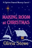 Making Room at Christmas A Charlotte Diamond Mysteries Special