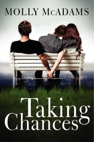 Taking Chances (Taking Chances #1) - Molly McAdams