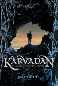Kàrvadan. La llegenda de limpostor  by  Carles Batlle