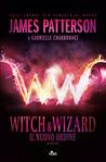 Il nuovo ordine (Witch & Wizard, #1)
