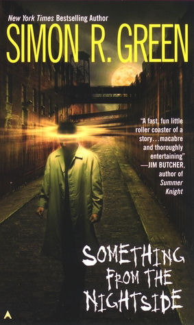 Book Review: Simon R. Green's Something From the Nightside