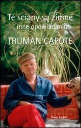 Te ściany są zimne i inne opowiadania  by  Truman Capote