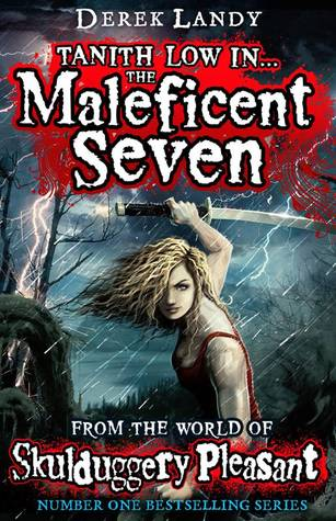 Tanith Low in the Maleficent Seven (Skulduggery Pleasant, #7.5)