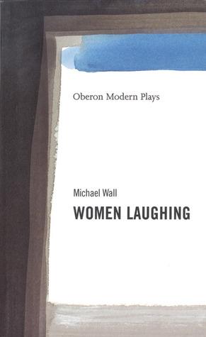 Women Laughing Michael Wall