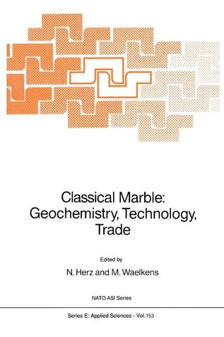 Classical Marble: Geochemistry, Technology, Trade N. Herz